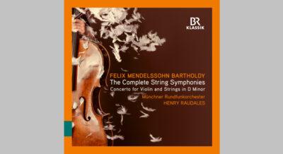 Mendelssohn Complete String Symphonies © BR-KLASSIK-Label
