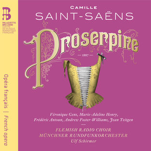 "Camille Saint-Saëns: ""Proserpine"""
