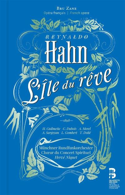 """Reynaldo Hahn: """"L'île du rêve"""""""