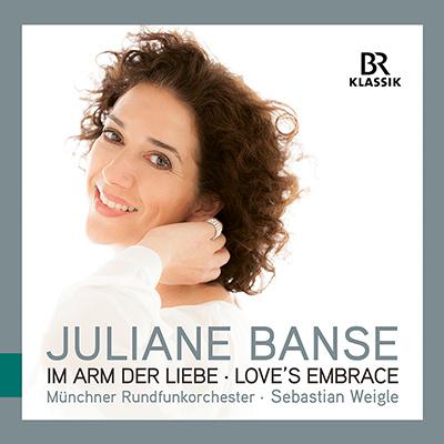 "Juliane Banse: ""Im Arm der Liebe – Love's Embrace"""