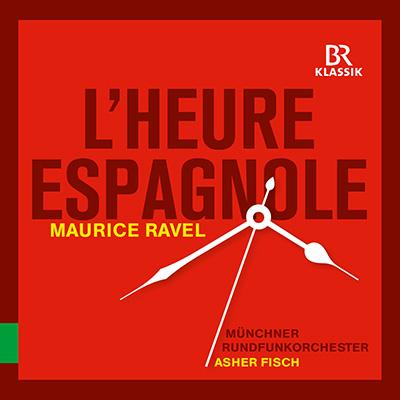 """Maurice Ravel: """"L'heure espagnole"""""""