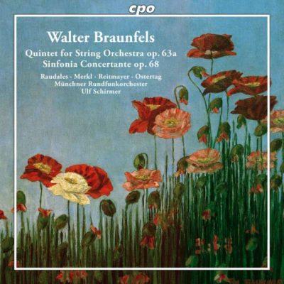 Walter Braunfels: Quintett für Streicher + Sinfonia concertante