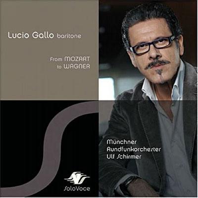 Lucio Gallo singt: Von Mozart bis Wagner