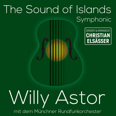 Willy Astor und das Münchner Rundfunkorchester: The Sound of Islands – Symphonic