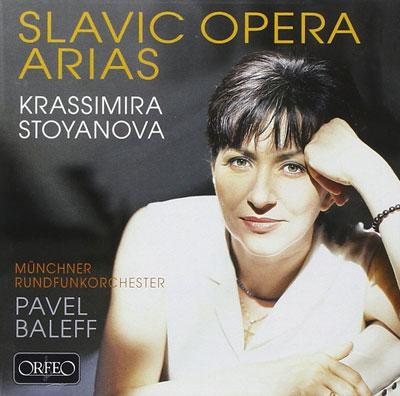 Krassimira Stoyanova: Slavic Opera Arias