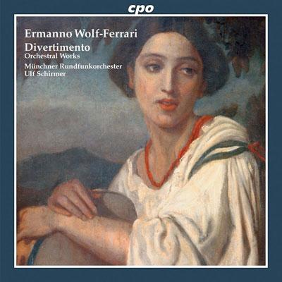 Ermanno Wolf-Ferrari: Divertimento und andere Orchesterwerke